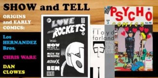 Cartoonist Kayfabe: Show and Tell 06: First Comics of Los Hernandez Bros, Chris Ware, Dan Clowes