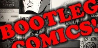 Cartoonist Kayfabe: Show and Tell 07: Bootleg Comics