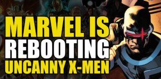 Comics Explained – Marvel Rebooting The Uncanny X-Men?!