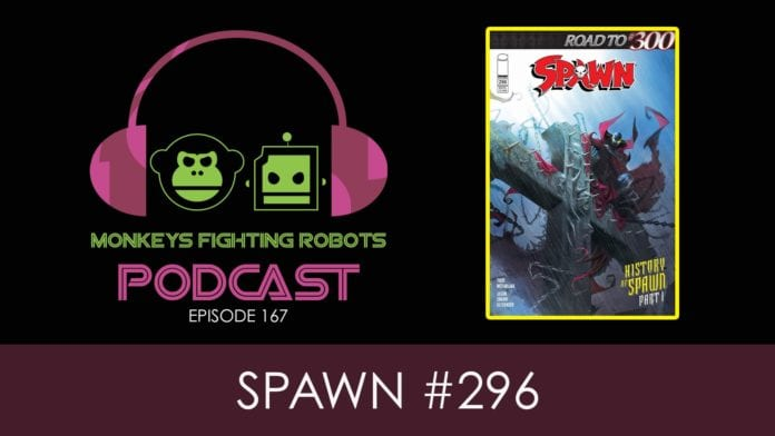 Episode 167: Todd McFarlane's SPAWN #296 Vs. Jason Aaron's WAR OF REALM #3