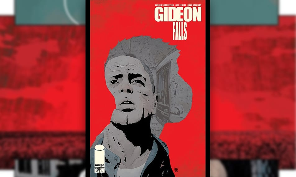 Review: GIDEON FALLS #15 Andrea Sorrentino's Art Will Give You Nightmares