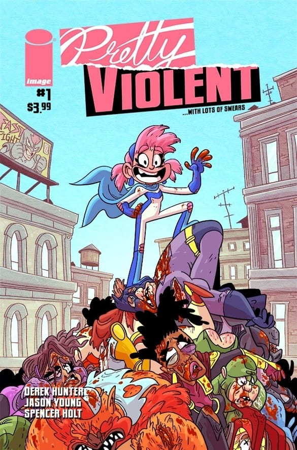Review: PRETTY VIOLENT #1 Is a Pleasurable Gore-fest Of Cartoon Violence 1