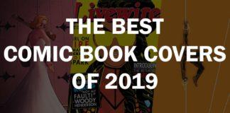 best of 2019 comic book covers marvel dc comics
