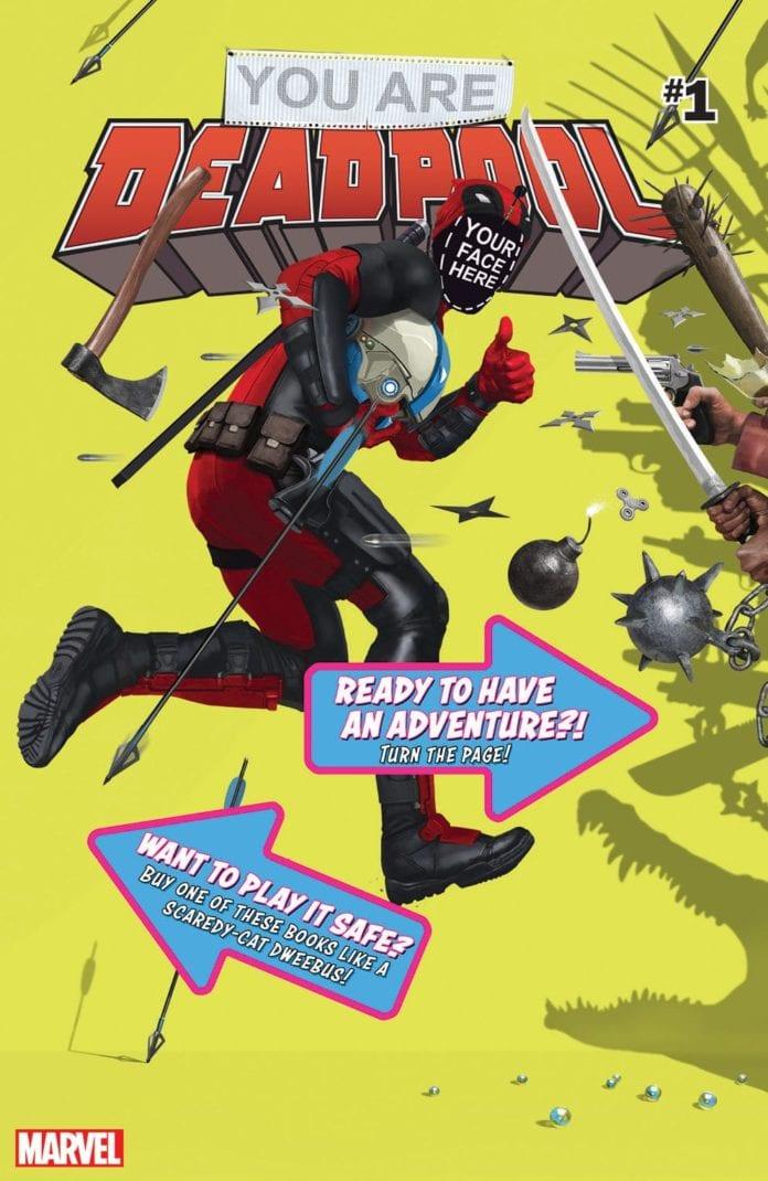 You Are Deadpool, so raise havoc.