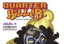 Quarter Killer
