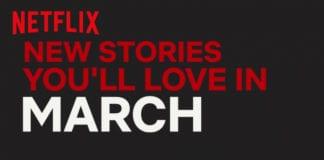 New to Netflix US | March | Netflix