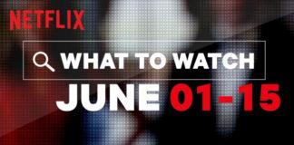 New On Netflix | June 2019 | Part 1