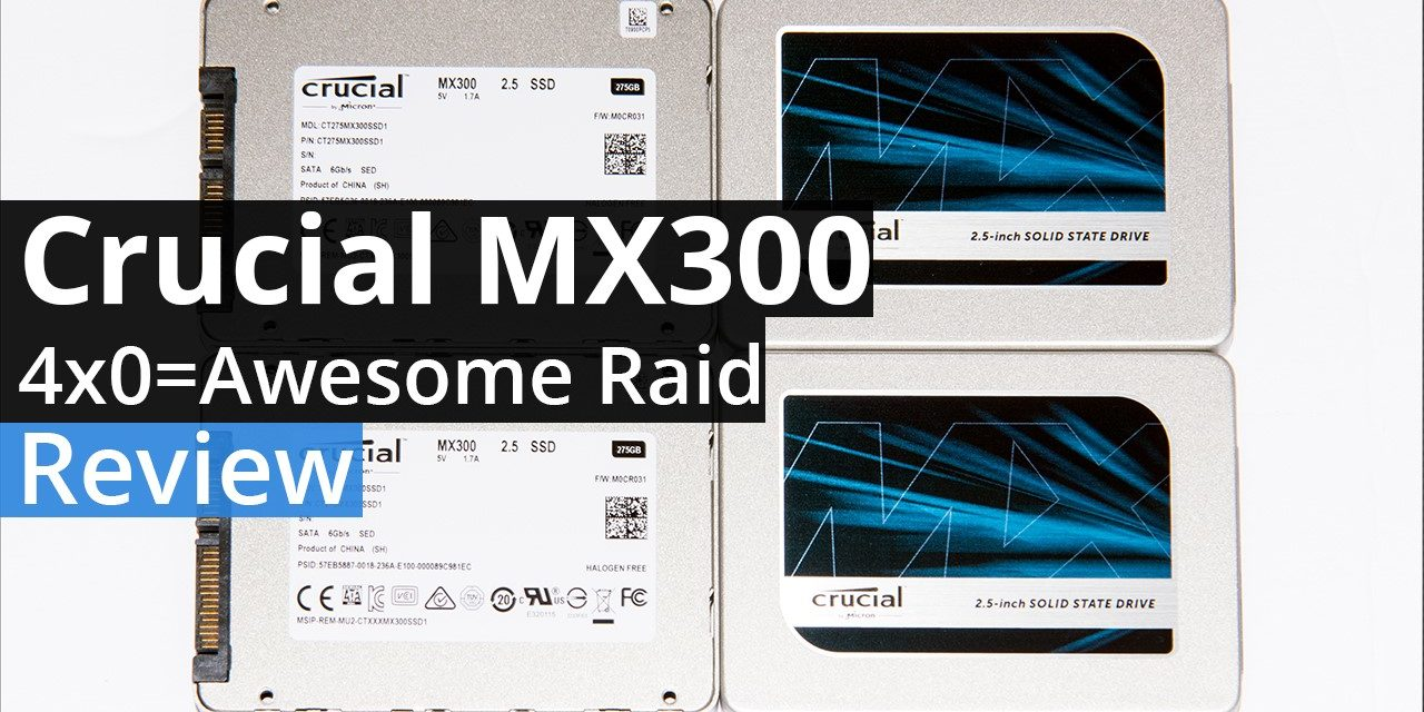 Crucial MX300 275GB Quad Raid 0