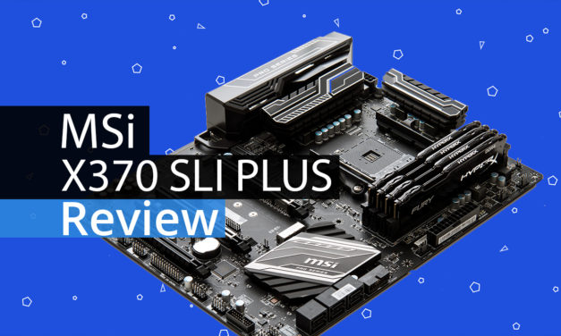 MSI X370 SLI Plus – Best Budget Enthusiast X370