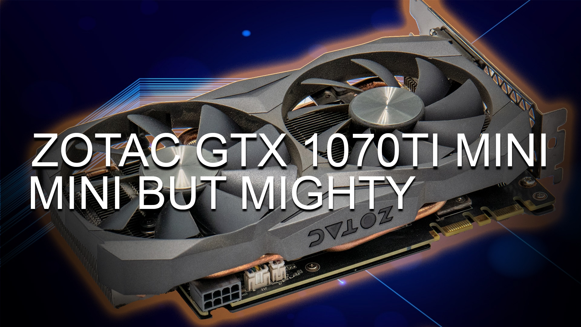 Zotac GTX 1070Ti Mini Review: Good things can come in small