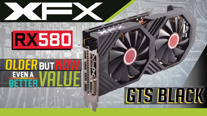 XFX GTS Radeon RX 580 Black Review