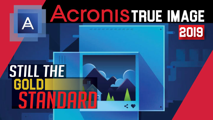 Acronis True Image 2019 Review Real Hardware Reviews