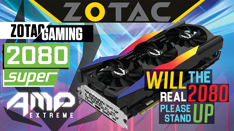 Zotac Super RTX 2080 Amp Extreme Review