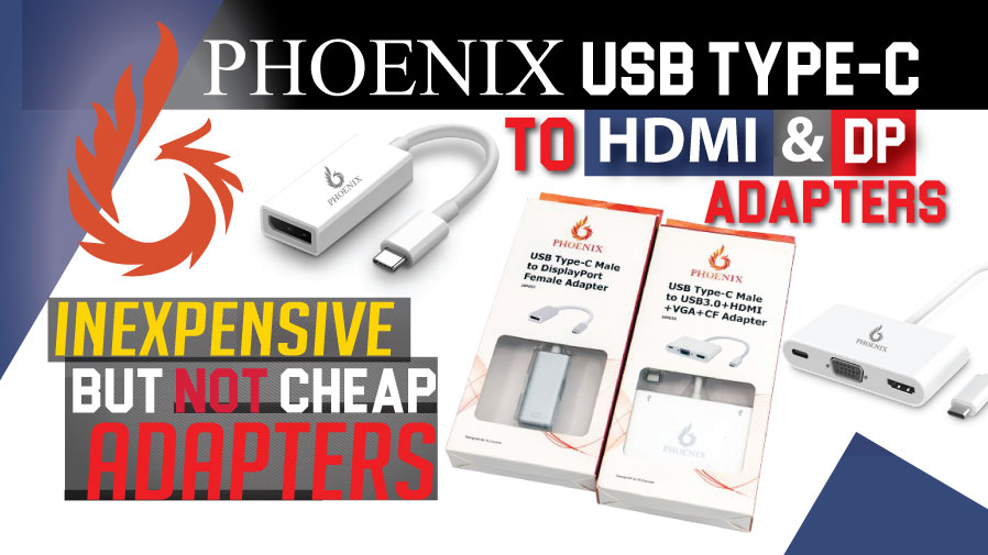 Phoenix USB Type-C to HDMI and DP adapter Review