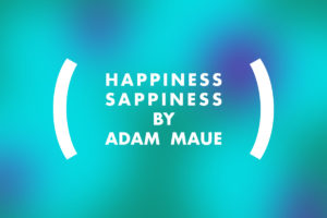 Poem: Happiness Sappiness