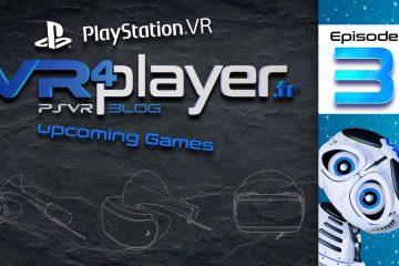 PlayStation VR : Les jeux en développement, Épisode 3