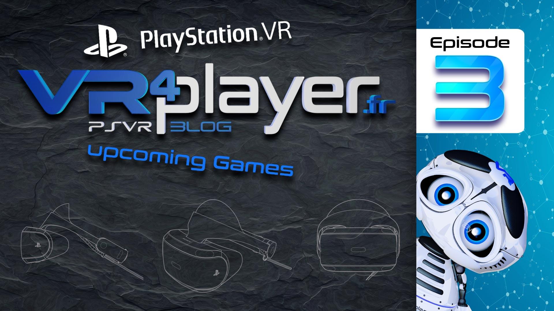 PlayStation VR upcoming games Episode 3