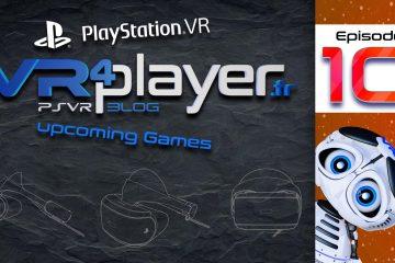 PlayStation VR : 10 jeux VR de plus sur PS4 et PS4 Pro – Épisode 10