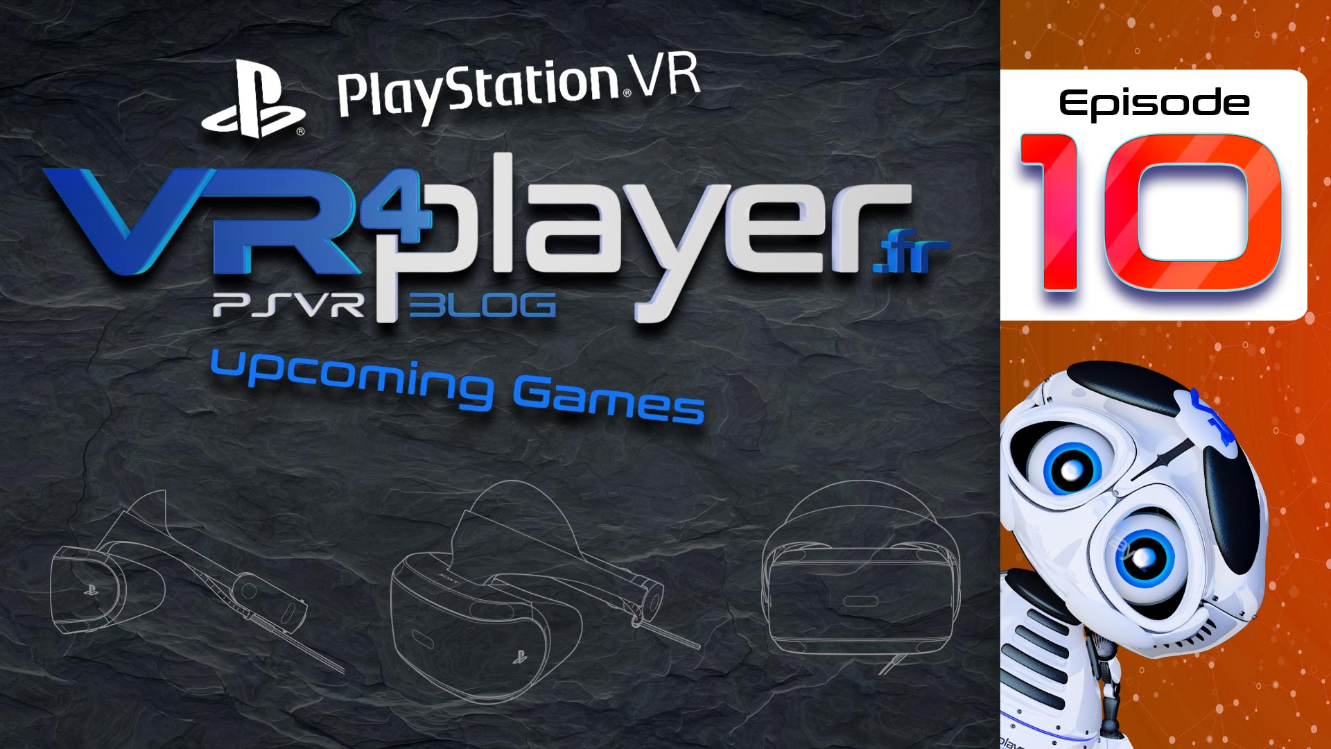 PlayStation VR Upcoming Games VR4Player.fr Épisode 10