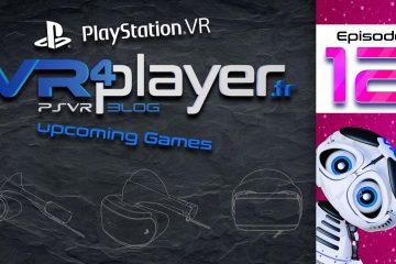 PlayStation VR : 10 jeux à venir sur PSVR – Épisode 12