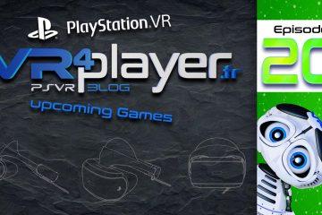 PlayStation VR : On est à 200 jeux en développement sur PSVR ! Épisode 20