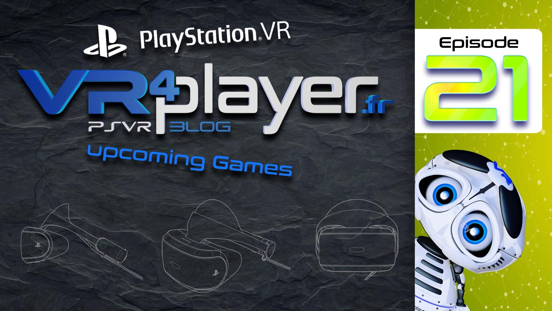 PlayStation VR Upcoming PlayStation VR Épisode 21
