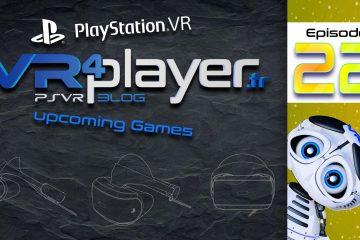 PlayStation VR, Nouvelle vague en formation ! Épisode 22