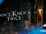 Don't Knock Twice Test Review sur VR4player
