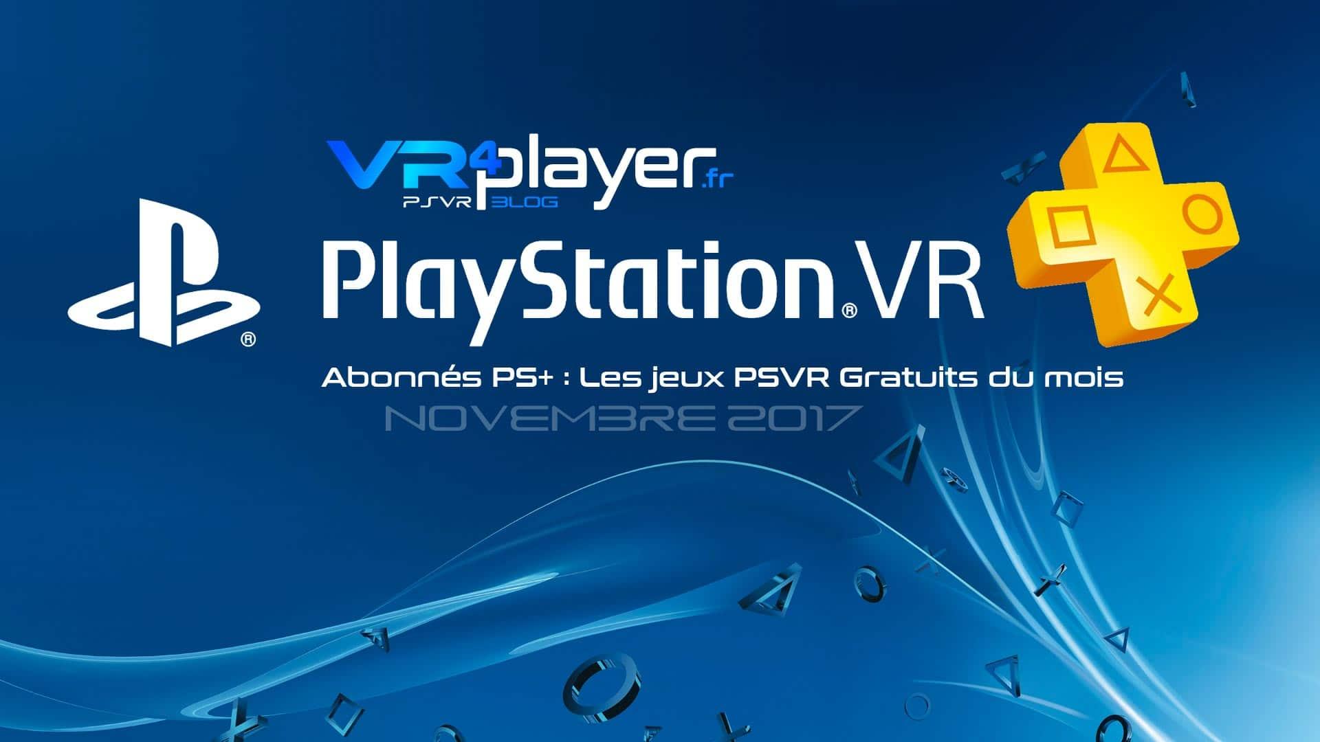PlayStation Plus Les jeux gratuits VR4player