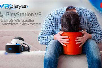 PlayStation VR, Réalité Virtuelle et Motion Sickness