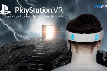 PlayStation VR : Les inquiétudes du marché de la réalité virtuelle