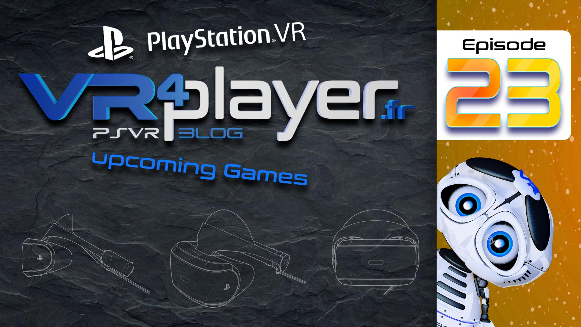 Upcoming games PlayStation VR VR4player.fr episode 23