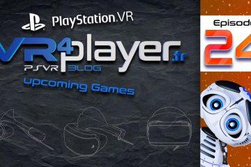 PlayStation VR, 10 titres prochainement dispos ! Épisode 24
