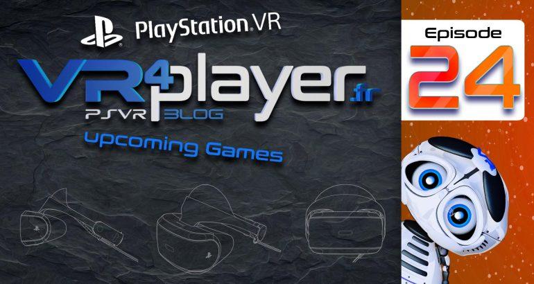 PlayStation VR upcoming games episode 24