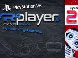 upcoming games - PlayStation VR VR4player