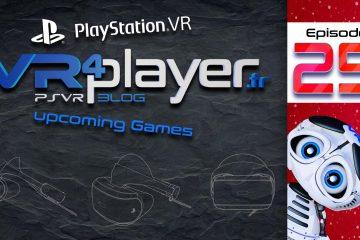 PlayStation VR, Épisode 25 – 10 jeux en prévision sur PSVR !