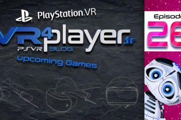 PlayStation VR : 10 Jeux en préparation sur PSVR – Épisode 26