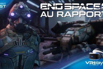 PlayStation VR : End Space au rapport. Le test de VR4Player.fr