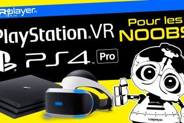 PS4 PRO, PlayStation VR, PSVR, VR : Tout savoir pour les Noobs