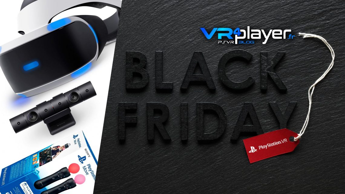 black friday 2018 - PlayStation VR - VR4player.fr