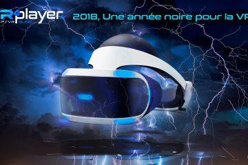 PlayStation VR, HTC Vive, Oculus RIFT : 2018 année noire pour la VR ?