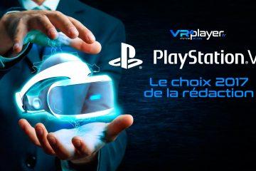 PlayStation VR : Le choix de la rédaction 2017 dans le catalogue PSVR