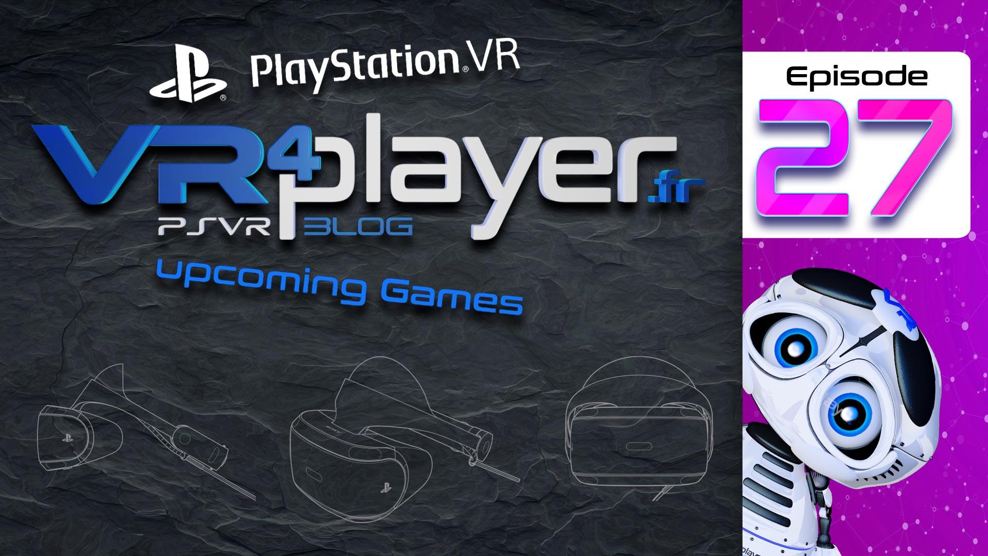 PlayStation VR Upcoming games Episode 27