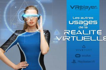 PlayStation VR, HTC Vive, Oculus Rift : Les autres usages de la réalité virtuelle