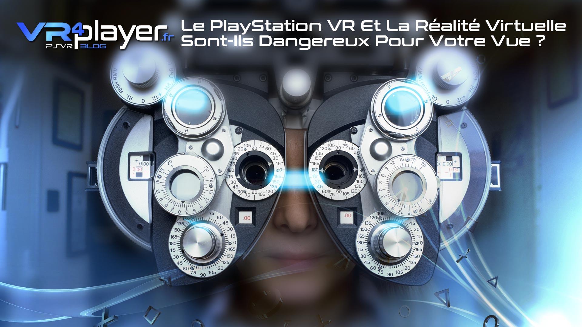 réalité virtuelle les dangers sur notre vue ? VR4Player