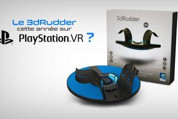 PlayStation VR : le 3DRudder serait annoncé cette année sur console !