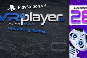 PlayStation VR : 10 nouveaux Jeux en développement ! Épisode 28