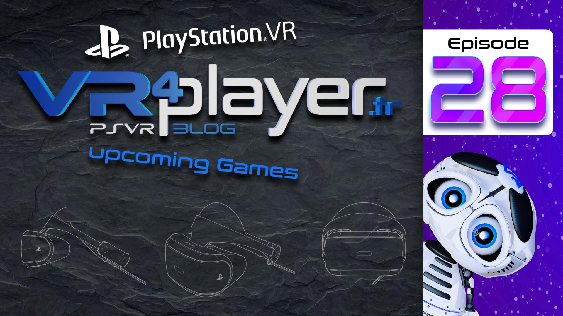 PlayStation VR Upcoming Games VR4player Épisode 28