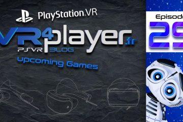 PlayStation VR : 10 Jeux PSVR en prévision ! Épisode 29