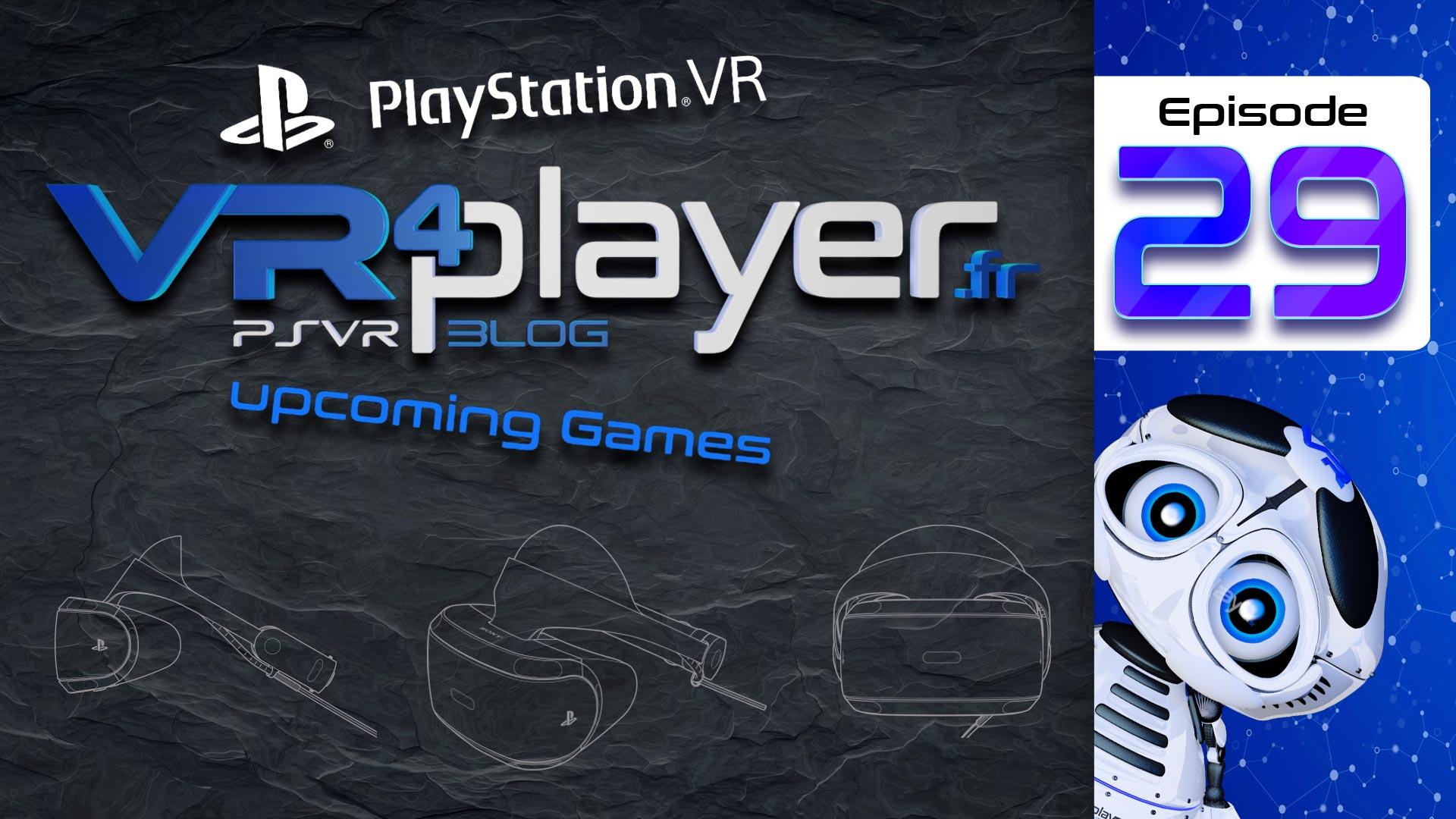 PlayStation VR - Upcoming games Episode 29